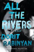 All the rivers : a novel