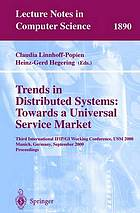 Trends in distributed systems : towards a universal service market : 3rd international IFIP/GI working conference, USM 2000, Munich, Germany, September 12-14, 2000 : proceedings