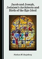 Jacob and Joseph, Judaism's architects and birth of the ego ideal