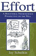 Effort : a behavioral neuroscience perspective on the will
