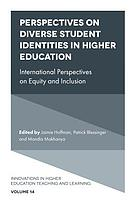 Perspectives on diverse student identities in higher education : international perspectives on equity and inclusion