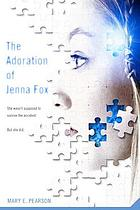 The adoration of Jenna Fox #1