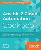 Ansible 2 Cloud Automation Cookbook : Write Ansible playbooks for
