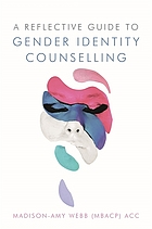 A reflective guide to gender identity counselling