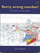 Sorry, wrong number! : the abuse of measurement