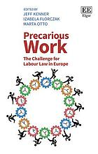 Precarious work : the challenge for labour law in Europe