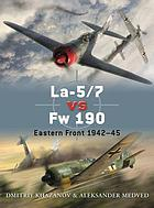 La-5/7 vs Fw 190 : Eastern Front, 1942-45.