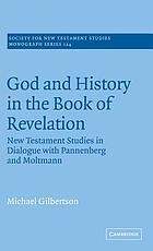 God and history in the Book of Revelation : New Testament studies in dialogue with Pannenberg and Moltmann
