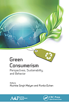 Green consumerism : perspectives, sustainability, and behavior