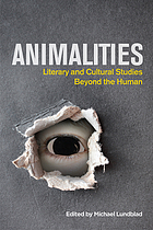 Animalities : literary and cultural studies beyond the human