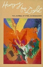 Hungry for light : the journal of Ethel Schwabacher