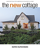 The new cottage : inspiration for America's favorite home
