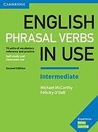 English phrasal verbs in use. Intermediate : 70 units of vocabulary reference and practice : self-study and classroom use