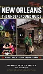 New Orleans : the underground guide