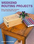 Weekend routing projects : easy step-by-step designs in light and dark wood