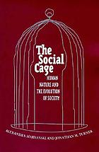 The social cage : human nature and the evolution of society