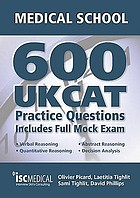 Get into medical school: 600 UKCAT practice questions : includes full mock exam, comprehensive tips, techniques and explanations
