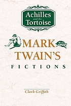 Achilles and the tortoise : Mark Twain's fictions