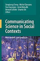 Communicating Science in Social Contexts : New models, new practices