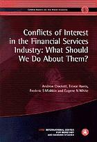 Conflicts of interest in the financial services industry : what should we do about them?
