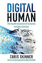 Digital human : the fourth revolution of humanity includes everyone