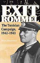 Exit Rommel : the Tunisian campaign, 1942-1943