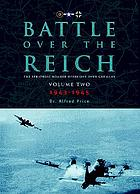 Battle over the Reich : the strategic air offensive over Germany