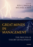 Great minds in management : the process of theory development