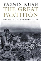 The great partition : the making of India and Pakistan