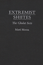 Extremist Shiites : the ghulat sects