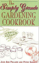 The simply grande gardening cookbook