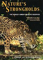 Nature's strongholds : the world's greatest wildlife reserves