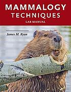 Mammalogy techniques lab manual