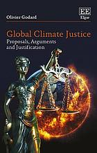 Global climate justice : proposals, arguments, and justification