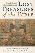 Lost treasures of the Bible : understanding the Bible through archaeological artifacts in world museums