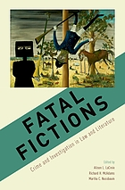 Fatal fictions : crime and investigation in law and literature