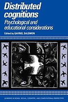Distributed cognitions : psychological and educational considerations