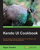 Kendo UI cookbook : over 50 recipes to help you rapidly build rich and dynamic user interfaces for web and mobile platforms