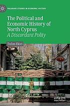 The political and economic history of north Cyprus : a discordant polity