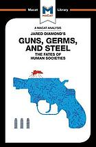 Guns, germs and steel : the fate of human societies