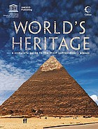The world's heritage : a complete guide to the most extraordinary places.