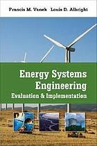 Energy systems engineering : evaluation and implementation