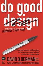 Do Good Design : How Design Can Change Our World