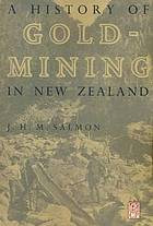 A history of goldmining in New Zealand