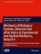 Mechanics of Biological Systems, Materials and other topics in Experimental and Applied Mechanics, Volume 4 : Proceedings of the 2017 Annual Conference on Experimental and Applied Mechanics