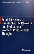 Feminist history of philosophy : the recovery and evaluation of women's philosophical thought