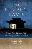 The hidden lamp : stories from twenty-five centuries of awakened women
