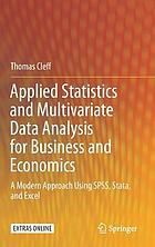 Applied statistics and multivariate data analysis for business and economics : a modern approach using SPSS, Stata, and Excel