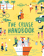 The cruise handbook : inspiring ideas and essential advice for the new generation of cruises and cruisers