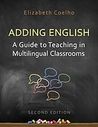 Adding English : a guide to teaching in multilingual classrooms
